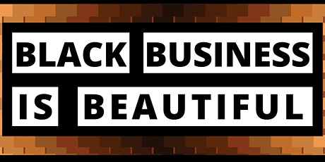 Black Business Is Beautiful LOCAL Market tickets