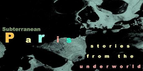 Subterranean Paris - stories from the underworld tickets