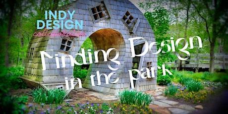 RESCHEDULED - Finding Design in the Park tickets