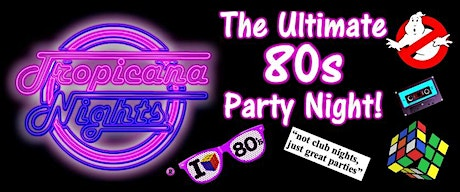 TROPICANA NIGHTS 80s PARTY - MAIDSTONE tickets