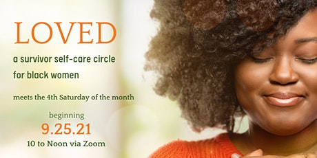 LOVED: A Survivor Self-Care Circle for Black Women tickets