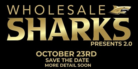 Wholesale Sharks Present 2.0 tickets
