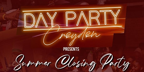 DAY PARTY CROYDON - Closing Party tickets