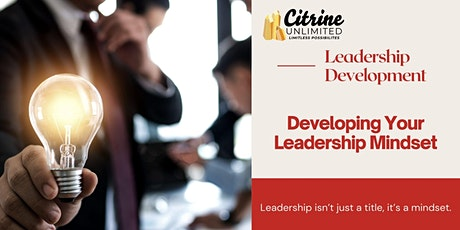 Developing Your Leadership Mindset tickets