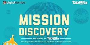 """Digital DUMBO """"Mission: Discovery"""" Presented by Taboola"""