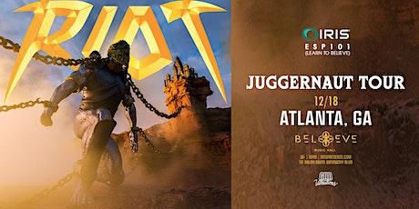 RIOT - Juggernaut Tour | IRIS ESP101 [Learn To Believe] Sat, December 18th tickets