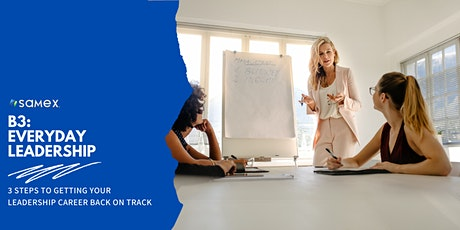 3 Steps For Getting Your Leadership Career Back On Track tickets