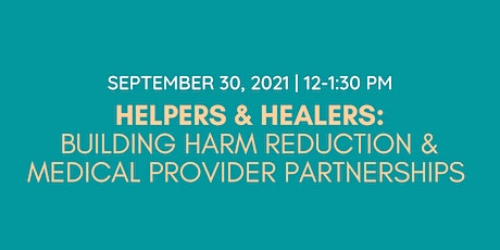 Helpers & Healers: Building Harm Reduction & Medical Provider Partnerships tickets