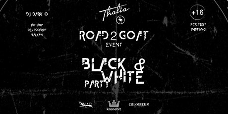 Road2GOAT | BLACK&WHITE PARTY Tickets