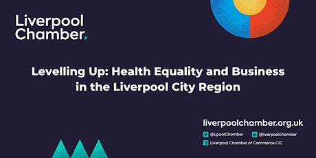Levelling Up: Health Equality and Business in the Liverpool City Region tickets
