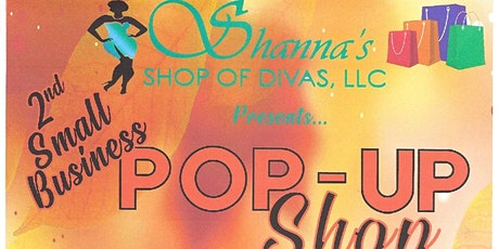 Shanna's Shop of Divas Presents the 2nd Small Business Pop-Up Shop tickets