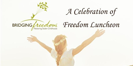 A Celebration of Freedom: 3rd Anniversary Luncheon tickets