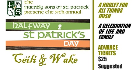 Friendly Sons of St. Patrick Halfway to St. Patrick's Day and Irish Wake tickets