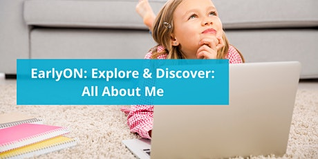 EarlyON: Explore & Discover: All About Me (0-6yrs) tickets