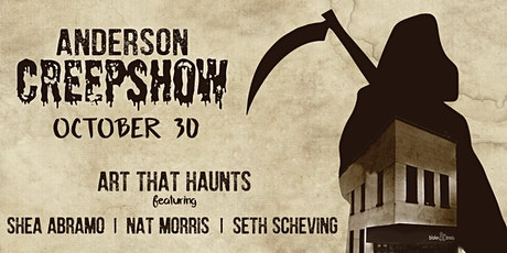 Art Show: Downtown Anderson's Creepshow tickets