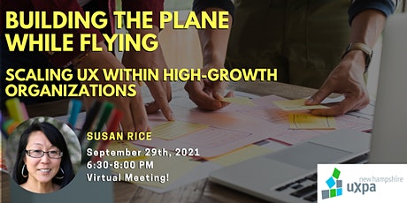 NH UXPA Meeting - Scaling UX within high-growth organizations tickets