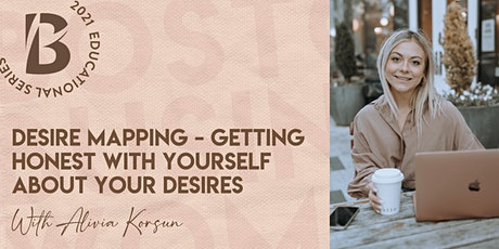 Desire Mapping - Getting Honest with yourself about your desires tickets