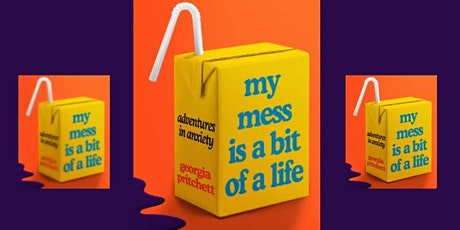 Georgia Pritchett - My Mess Is a Bit of a Life: Adventures in Anxiety tickets