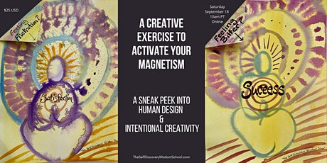 A Creative Exercise to Activate Your Magnetism using Self Discovery tickets