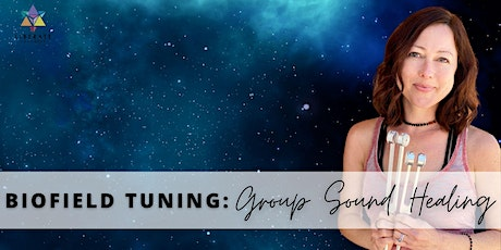 IN PERSON | Biofield Tuning: Group Sound Healing tickets