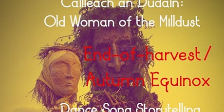 Cailleach an Dudain/Old Woman of the Milldust: Harvest-end Story Dance Song tickets