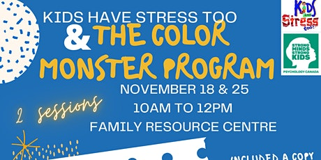 Kids Have Stress Too and The Color Monster Program tickets