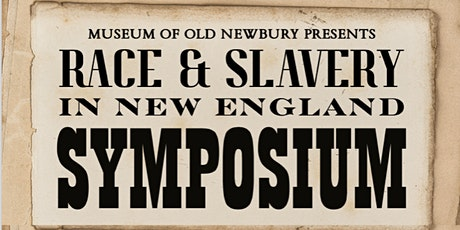 Race & Slavery in New England Symposium tickets