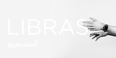 CURSO DE LIBRAS - AGOSTO DE 2021 ingressos