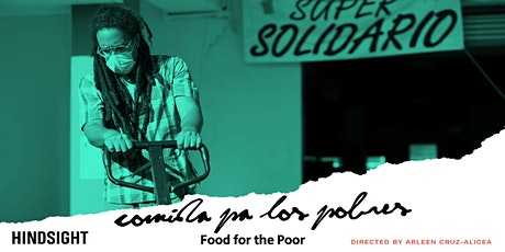 Comida Pa' Los Pobres (Food For Poor) Screening and Discussion tickets