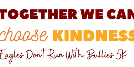 Eagles Don't Run With Bullies 5K Event tickets