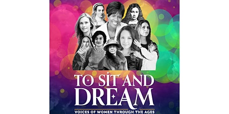 To Sit and Dream. Voices of Women Through the Ages tickets