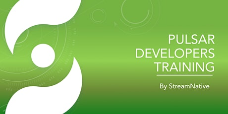 Apache Pulsar Developers Training by StreamNative Tickets