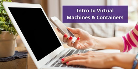 Intro to Virtual Machines & Containers tickets