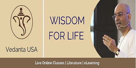 Vedanta Treatise Weekly lectures- The Complete Wisdom in One Book tickets