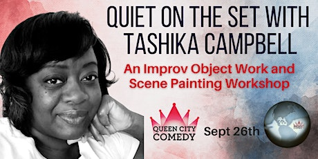 Quiet on the Set with Tashika Campbell! An Object Work Improv Workshop tickets