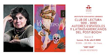 Club de lectura - Sesión 8 - En línea-  Laura Restrepo entradas