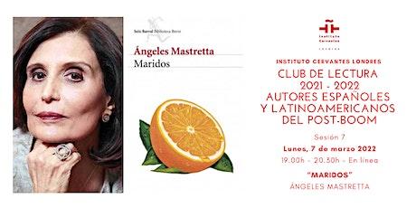Club de lectura - Sesión 7 - En línea-  Ángeles Mastretta entradas