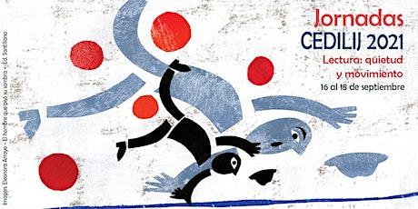 Jornada Cedilij 2021 Lectura: quietud y movimiento entradas