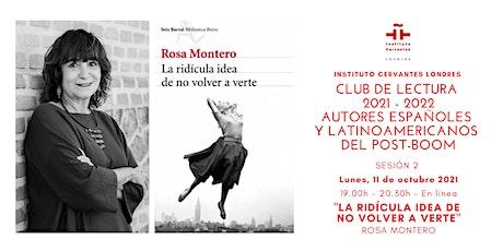 Club de lectura - Sesión  2 - En línea- Libro de Rosa Montero entradas