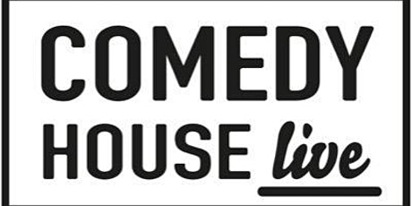 Comedy House Live 6th Birthday Special - Friday 12th November tickets