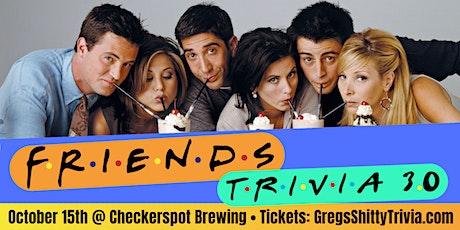 """Friends"" Trivia Night 3.0 @ Checkerspot Brewing tickets"