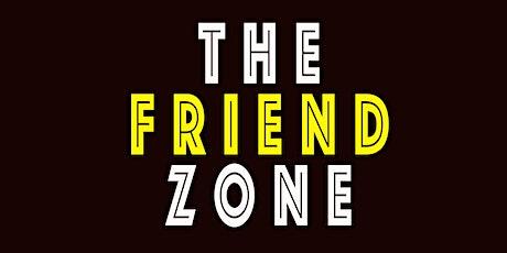 The Friend Zone tickets