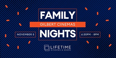Gilbert Family Night- Gilbert Cinemas- VIP Experience tickets