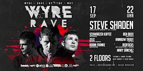 WYRERAVE w/ Steve Shaden, ZEUZ, Schwarzer Kaffee, tickets