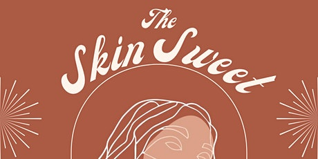 The Skin Sweet tickets