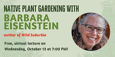 Native Plant Gardening with Barbara Eisenstein tickets