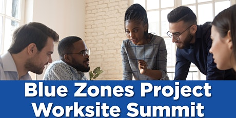 Blue Zones Project Monterey County - Worksite Summit '21 tickets