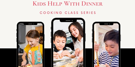 Kids Help with Dinner--VIRTUAL Cooking Class ($10 Trial Class) tickets
