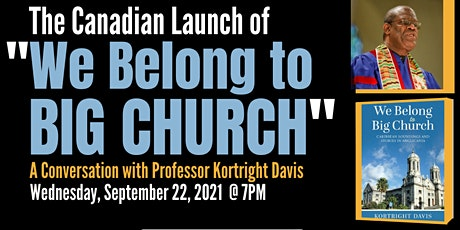Canadian Book Launch: 'We Belong to Big Church' by Dr. Kortright Davis tickets