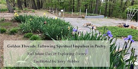 Golden Threads: Following Spiritual Impulses in Poetry (October) tickets